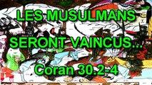 Les musulmans seront vaincus (Coran 30.2-4)