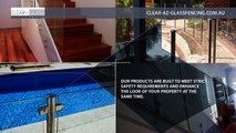 Clear-az-Glass Fencing: The Expert in Pool Fencing and Balustrading