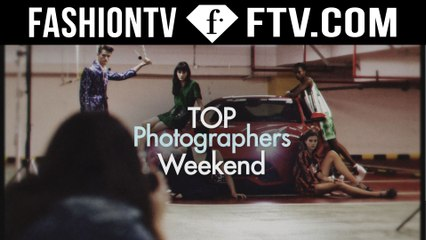 Top Photographers Weekend on FashionTV