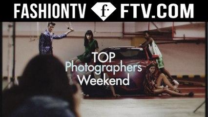 Top Photographers Weekend on FashionTV