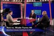 Roe vs. Wade Turns 40 - Abortion Debate Continues in America