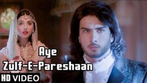'Aye Zulf E Pareshaan' HD Video Song Jaanisaar Sukhwinder Singh Imran Abbas Muzaffar Ali & Pernia Qureshi | New Songs 2015