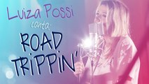 Luiza Possi - Road Trippin' (Red Hot Chili Peppers) | Lab LP