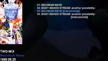 TWO-MIX 「Maximum Wave」 HD MUSIC PREVIEW