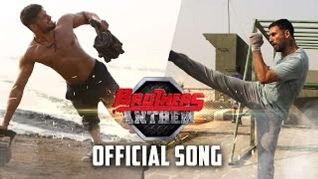 Brothers Anthem (Brothers) HD Video Song