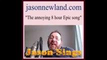 "Jason sings - ""The annoying 8 hour Epic song""(Lyrics - Jason Newland, music - S & J Hackwell) (1997)"