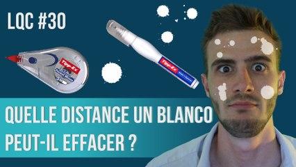 Quelle distance un blanco peut-il effacer ? LQC #30