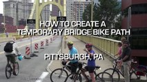 Streetfilms Snippets - How to Make a Temporary Bridge Bike Path (Pittsburgh, PA)