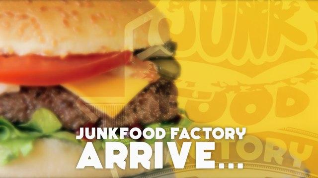Publicité   Junkfood Factory arrive...