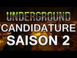 Recrutement Underground Saison 2 - Candidature
