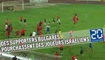 Des supporters bulgares pourchassent des joueurs israéliens en plein match