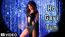 'Ho Gayi Tun' HD Video Song Players Bipasha Basu Abhishek Bachchan   New Bollywood Songs 2015