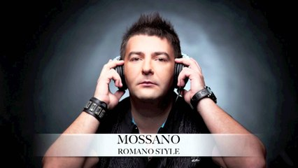 Mossano - Romano Style HD