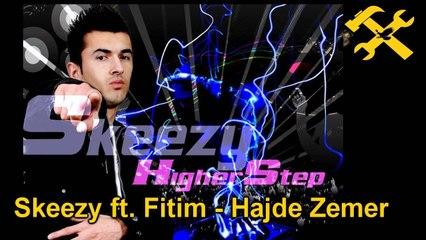 Skeezy - ft. Fitim ► Hajde zemer [Degjo ne HQ Official Song] 2012
