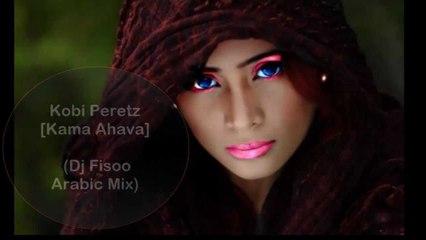 Kobi Peretz - [Kama Ahava] (Dj Fisoo Arabic Mix)