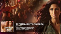 Afghan Jalebi (Ya Baba) Full AUDIO Song _ Phantom _ Saif Ali Khan_ Katrina Kaif