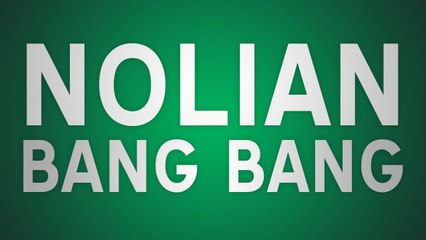 NOLIAN - BANG BANG