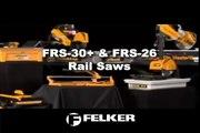 Felker FRS-26 & FRS-30+ Rail Saws