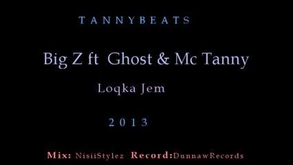 Big Z ft Ghost & Mc Tanny -  Loqka Jem 2013