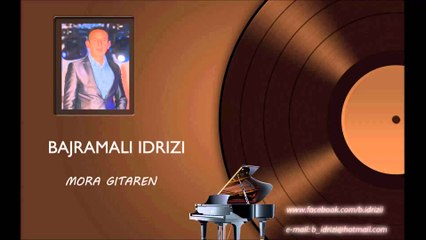 Bajramali Idrizi - Morra gitaren