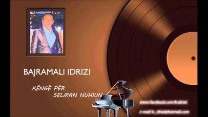 Bajramali Idrizi & Hasan Memishi - Kenge per Selman Nuhiun