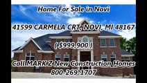 New Construction Homes For Sale in Novi by MARK Z New Construction Homes : 41599 CARMELA CRT, NOVI, MI 48167
