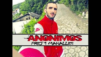 Anonimos - Prej 1 Mahalles (Official Music)