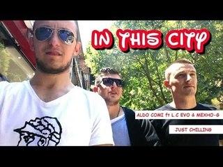 ALDO ÇOMI ft L.C EVO & MEXHO-G - JUST CHILLING (Official Video Lyrics)  █▬█ █ ▀█▀