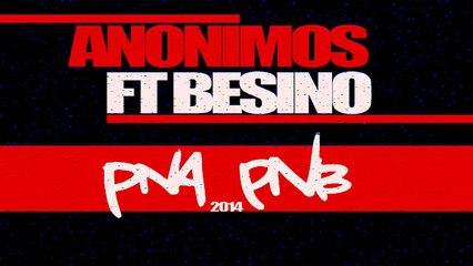 Anonimos Ft Besino -  Pna Pnb (2014)