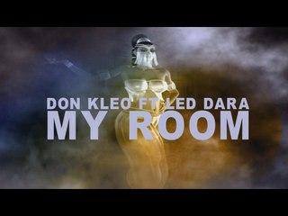 Don Kleo Ft Ledara - My Room