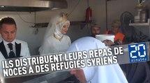 Ils distribuent leurs repas de noces à des réfugiés syriens