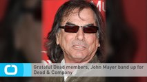 Grateful Dead Members, John Mayer Band up for Dead & Company
