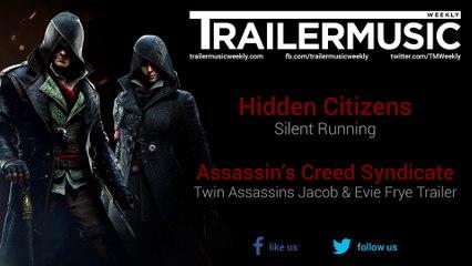 Assassin S Creed Syndicate Twin Assassins Jacob Evie Frye Trailer Music Hidden Citizens Silent Running Video Dailymotion