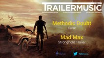 Mad Max - Stronghold Trailer Music #2 (Methodic Doubt - Kane)