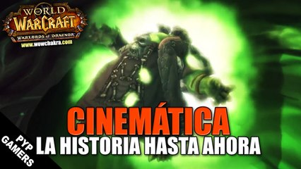 Cinemáticas :La historía de World of Warcraft: Warlords of Draenor hasta ahora (ES)