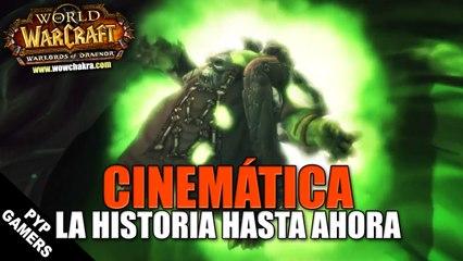Cinemáticas :La historía de World of Warcraft: Warlords of Draenor hasta ahora (ES)