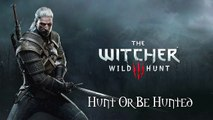 Hunt Or Be Hunted - The Witcher 3: Wild Hunt