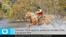 Charges Filed Against Producer of Fake Clint Eastwood Film