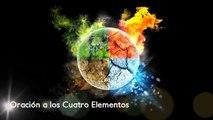 Oracion a los Cuatro Elementos - A las Cuatro direcciones del Planeta