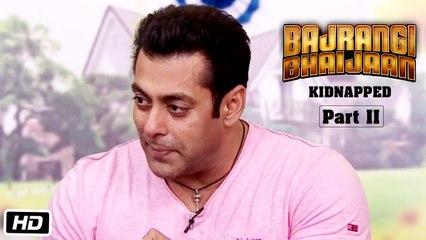 Bajrangi Bhaijaan Kidnapped - Part II | Salman Khan Sings Hangover