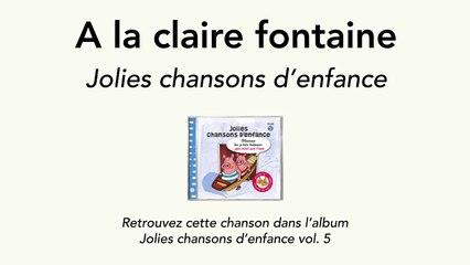 Jolies chansons d'enfance - A la claire fontaine - chanson traditionnelle pour enfants