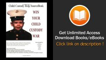 [Download PDF] Win Your Child Custody War Child Custody Help Source Book--A How-To System for People Serious About the Welfare of Their Child