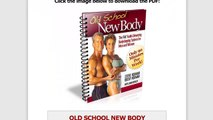 Old School New Body Review _ Old School New Body Reviews