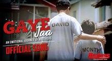 Gaye Jaa - Brothers - Akshay Kumar, Sidharth Malhotra, Jackie Shroff & Shefali Shah [2015]