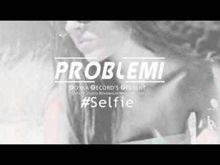 Probl3mi'DS1 - #Selfie (Cooming Soon )