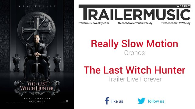 The Last Witch Hunter - Trailer Live Forever Music #2 (Really Slow Motion - Cronos)