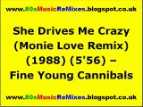 She Drives Me Crazy (The Monie Love Remix) - Fine Young Cannibals - 80s Club Mixes