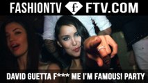 David Guetta F*** ME I'M FAMOUS! Party @ Gotha Cannes ft Michel Adam, Maria Mogsolova | FashionTV