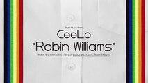 "CeeLo Green  ""Robin Williams"" Official Audio"