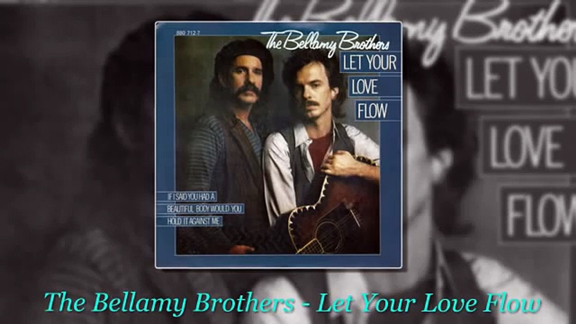 Let Your Love Flow The Bellamy Brothers